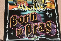 Vintage Born to Drag Black Light Felt Western Graphics #820 Poster Car Racing